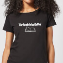 The Book Was Better Women's T-Shirt - Black