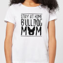 Stay At Home Bulldog Mom Women's T-Shirt - White