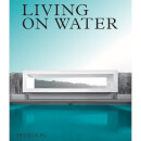Phaidon: Living on Water - Contemporary Houses Framed by Water