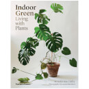 Thames and Hudson Australia: Indoor Green - Living with Plants