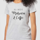 T-Shirt Femme All I Need Is Mascara And Coffee - Gris