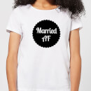 Married AF Women's T-Shirt - White