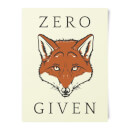 Zero Fox Given Art Print