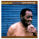 Junior Kimbrough - You Better Run: The Essential Junior Kimbrough - Vinyl