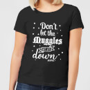 Harry Potter Don't Let The Muggles Get You Down Women's T-Shirt - Black