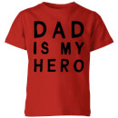 My Little Rascal Dad Is My Hero Kids' T-Shirt - Red