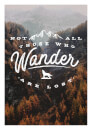 Not All Those Who Wander Are Lost A3 Print Art Print