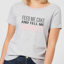 Be My Pretty Feed Me Cake Women's T-Shirt - Grey