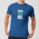 Plain Lazy Make Tea Not War Men's T-Shirt - Royal Blue
