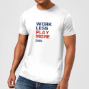 Plain Lazy Work Less Play More Men's T-Shirt - White
