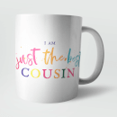 I Am Just The Best Cousin Mug