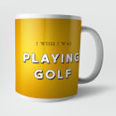 I Wish I Was Playing Golf Mug