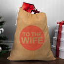 To The Wife Christmas Sack