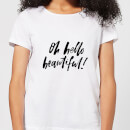 Oh Hello Beautiful Women's T-Shirt - White