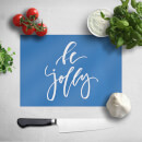 Be Jolly Chopping Board