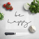 Be Happy Chopping Board