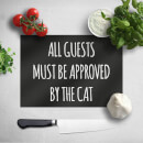 All Guests Must Be Approved By The Cat Chopping Board