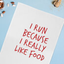 I Run Because I Really Like Food Cotton Tea Towel