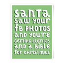 Santa Saw Your FB Photos Art Print
