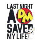 Danger Mouse Last Night A DM Saved My Life Men's T-Shirt - White