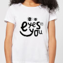 Eyes On You Women's T-Shirt - White