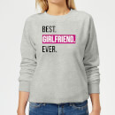 Best Girlfriend Ever Women's Sweatshirt - Grey