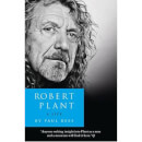 Robert Plant: A Life by Paul Rees (Paperback)