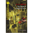 SF Masterworks: Shape Of Things To Come by H.G. Wells (Paperback)