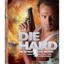 Die Hard: The Ultimate Visual History (Hardback)