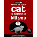 How to Tell if Your Cat is Plotting to Kill You (Paperback)