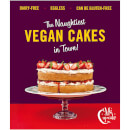 The Naughtiest Vegan Cakes in Town (Hardback)