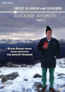 Great Canadian and Alaskan Railroad Journeys: Series One