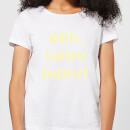 Ooh Baby Baby Women's T-Shirt - White