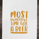 It's The Most Wonderful Time For A Beer Cotton Tea Towel