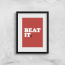 Beat It Art Print