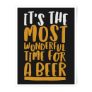 It's The Most Wonderful Time For A Beer Art Print