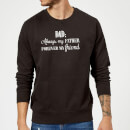Dad: Always My Father, Forever My Friend Sweatshirt - Black