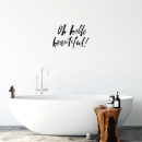 Oh Hello Beautiful! Wall Decal