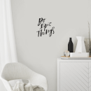 Do Epic Things Wall Decal