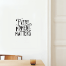 Every Shitty Moment Matters Wall Decal