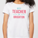 Best Teacher In Brighton Women's T-Shirt - White