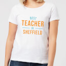 Best Teacher In Sheffield Women's T-Shirt - White