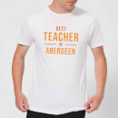 Best Teacher In Aberdeen Men's T-Shirt - White