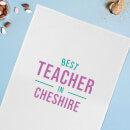 Best Teacher In Cheshire Cotton Tea Towel