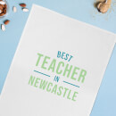 Best Teacher In Newcastle Cotton Tea Towel