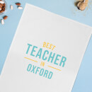 Best Teacher In Oxford Cotton Tea Towel