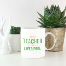Best Teacher In Liverpool Mug