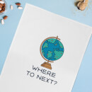 Globe Where To Next? Cotton Tea Towel