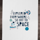 Explored Everywhere So Off To Space Cotton Tea Towel