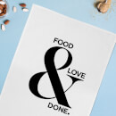 Food & Love & Done Cotton Tea Towel